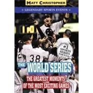 World Series : Legendary Sports Events by Christopher, Matt, 9780316011174