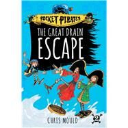 The Great Drain Escape by Mould, Chris, 9781481491174