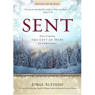 Sent - Devotions for the Season: Delivering the Gift of Hope at Christmas by Acevedo, Jorge; Armstrong, Jacob; Billups, Rachel; LaRosa, Justin; Rouse, Lanecia, 9781501801174