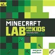 Unofficial Minecraft Lab for Kids by Miller, John; Scott, Chris Fornell, 9781631591174