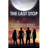 The Last Stop by Burnam, Michael H., 9781785351174