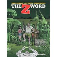 The Z Word by Frissen, Jerry; Davis, Guy; Miguel, Jorge, 9781594651175