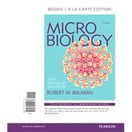 Microbiology with Diseases by Taxonomy, Books a la Carte Edition by Bauman, Robert W., Ph.D., 9780134141176