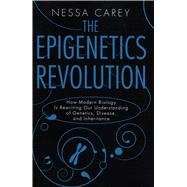 The Epigenetics Revolution by Carey, Nessa, 9780231161176