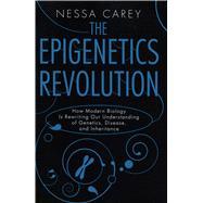 The Epigenetics Revolution by Carey, Nessa, 9780231161176
