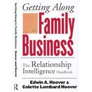 Getting Along in Family Business: The Relationship Intelligence Handbook by Hoover,Edwin A., 9781138861176