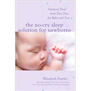 The No-Cry Sleep Solution for Newborns: Amazing Sleep from Day One – For Baby and You by Pantley, Elizabeth, 9781259641176