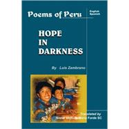 Hope in Darkness : Poems of Peru by ZAMBRANO LUIS, 9781412091176