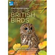 The Everyday Guide to British Birds by Elder, Charlie, 9781472941176