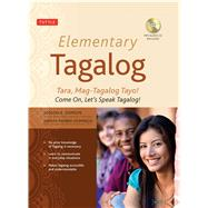 Elementary Tagalog : Tara, Mag-Tagalog Tayo! Come on, Let's Speak Tagalog! by Domigpe, Jiedson R.; Domingo, Nenita Pambid (CON), 9780804841177