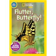 National Geographic Readers: Flutter, Butterfly! by ALINSKY, SHELBY, 9781426321177