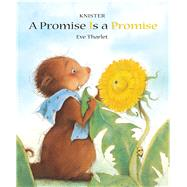 A Promise Is a Promise by Knister, Knister; Tharlet, Eve, 9789888341177