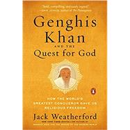 Genghis Khan and the Quest for God by Weatherford, Jack, 9780735221178