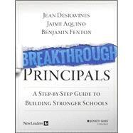 Breakthrough Principals by Desravines, Jean; Aquino, Jaime; Fenton, Benjamin; Riddick, Lori Taliaferro (CON); Grossman, Jill (CON), 9781118801178