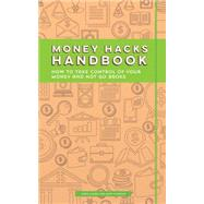 Money Hacks Handbook: How to Take Control of Your Money and Not Go Broke by Carlson, David; Villabona, Hugo; Llorens, Maria, 9781633531178