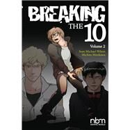 Breaking the 10 2 by Wilson, Sean Michael; Morikawa, Michiru, 9781681121178
