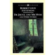 Dr Jekyll and Mr Hyde and Other Stories by Stevenson, Robert Louis, 9780140431179