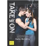 Take Me on by McGarry, Katie, 9780373211180