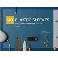 No Plastic Sleeves: Portfolio and Self-Promotion Guide for Photographers and Designers by Volk; Larry, 9780415711180