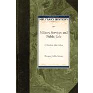 The Military Services and Public Life by Thomas Coffin Amory, Coffin Amory, 9781429021180