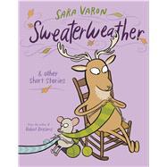Sweaterweather & Other Short Stories by Varon, Sara, 9781626721180