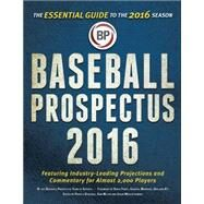 Baseball Prospectus 2016 by Dubuque, Patrick; Miller, Sam; Wojciechowski, Jason; Anderson, R. J.; Ashbourne, Nick, 9781681621180