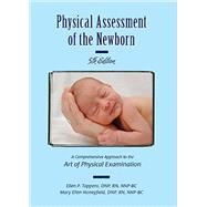 Physical Assessment of the Newborn: A Comprehensive Approach to the Art of Physical Examination by Tappero, Ellen P., R.N., 9781887571180