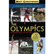 Olympics : Unforgettable Moments of the Games by Christopher, Matt, 9780316011181