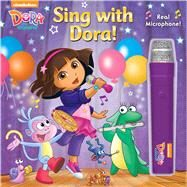 Sing With Dora! by Dora The Explorer (CRT), 9780794431181