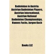 Badminton in Austria by , 9781158681181