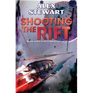 Shooting the Rift by Stewart, Alex, 9781476781181