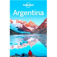 Lonely Planet Argentina by Lonely Planet Publications, 9781743601181