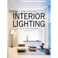 Interior Lighting for Designers by Gordon, Gary, 9780471441182