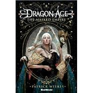 Dragon Age: The Masked Empire by Weekes, Patrick, 9780765331182