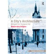 A City's Architecture: Aberdeen as 'Designed City' by Brogden,William Alvis, 9781138631182