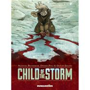 Child of the Storm by Bichebois, Manuel; Poli, Didier; Zeloni, Giulio, 9781594651182