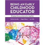 Being an Early Childhood Educator by Mcardie, Felicity; Gibson, Megan; Zollo, Lyn, 9781760111182