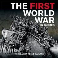 The First World War in Quotes by Mirrorpix, 9781781451182