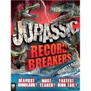 Jurassic Record Breakers by Naish, Darren, 9781783121182