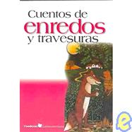 Cuentos de enredos y travesuras/ Tales of pranks and tangling by Rivera, Carmen S., 9789684941182