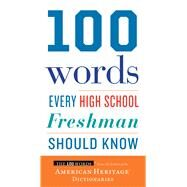 100 Words Every High School Freshman Should Know by American Heritage Publishing Company, 9780544791183
