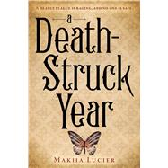 A Death-struck Year by Lucier, Makiia, 9780544541184