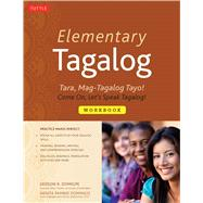 Elementary Tagalog: Tara, Mag-Tagalog Tayo! Come On, Let's Speak Tagalog! by Domigpe, Jiedson; Domingo, Nenita Pambid (CON), 9780804841184
