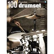 100 Essential Drumset Lessons: Rock - Jazz - Funk - Metal - Hip-Hop - Blues - Country - Reggae - Afro-Cuban - and More! by O'mahoney, Terry, 9781476821184