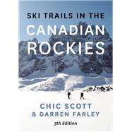 Ski Trails in the Canadian Rockies by Scott, Chic, 9781771601184