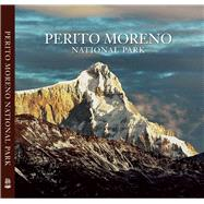 Perito Moreno National Park by Vizcaino, Antonio ; Tompkins, Douglas, 9781939621184