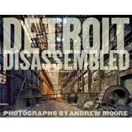 Andrew Moore : Detroit Disassembled by Moore, Andrew, 9788862081184