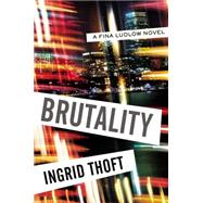 Brutality by Thoft, Ingrid, 9780399171185