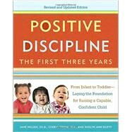 Positive Discipline: The First Three Years, Revised and Updated Edition by NELSEN, JANEERWIN, CHERYL, 9780804141185