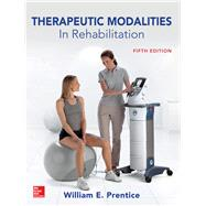 Therapeutic Modalities in Rehabilitation, Fifth Edition by Prentice, William, 9781259861185
